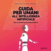 Guida per umani all'intelligenza artificiale - Marco Gori, Marco Landi, Nicola Di Turi