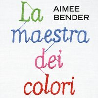 La maestra dei colori - Aimee Bender