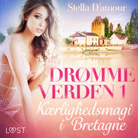 Drømmeverden 1: Kærlighedsmagi i Bretagne - Stella D'Amour