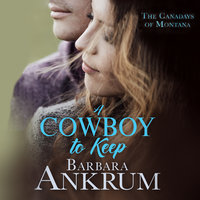 A Cowboy to Keep - Barbara Ankrum