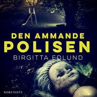 Den ammande polisen - Birgitta Edlund