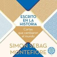 Escrito en la historia - Simon Sebag Montefiore