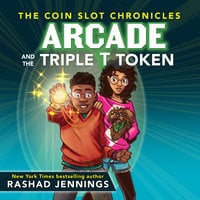 Arcade and the Triple T Token - Rashad Jennings