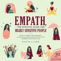 Empath: The Survival Guide For Highly Sensitive People – Protect Yourself From Narcissists & Toxic Relationships. Discover How to Stop Absorbing Other People's Pain - David Clark