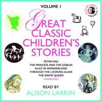 Great Classic Children's Stories: Vol. 1 - Various Authors