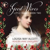 Good Wives: Little Women, Book Two - Louisa May Alcott