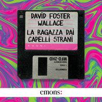 La ragazza dai capelli strani - David Foster Wallace