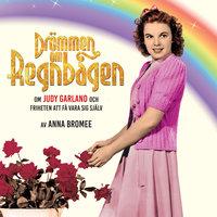 DRÖMMEN OM REGNBÅGEN – om Judy Garland och friheten att få vara sig själv
