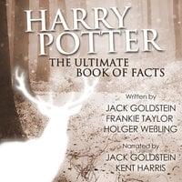 Harry Potter: The Ultimate Audiobook of Facts - Jack Goldstein, Frankie Taylor, Holger Weßling