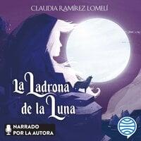 La ladrona de la luna - Claudia Ramírez Lomelí