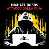 Attacco dalla Cina - Michael Dobbs