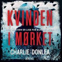 Kvinden i mørket - Charlie Donlea
