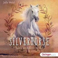 Silverhorse: Tanz mit dem Wind - Julie Wald