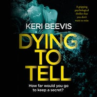 Dying to Tell - Keri Beevis