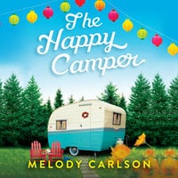 The Happy Camper - Melody Carlson