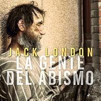 La gente del abismo - Jack London