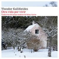 Otra vida por vivir - Theodor Kallifatides