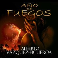 Año de fuegos - Alberto Vázquez-Figueroa
