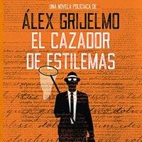 El cazador de estilemas - Álex Grijelmo