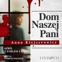 Dom Naszej Pani - Anna Klejzerowicz