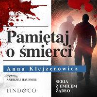 Pamiętaj o śmierci - Anna Klejzerowicz