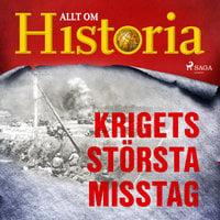 Krigets största misstag - Allt om Historia