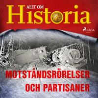 Motståndsrörelser och partisaner - Allt om Historia