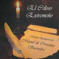 El celoso extremo - Miguel De Cervantes-Saavedra