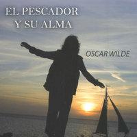 El pescador y su alma - Oscar Wilde