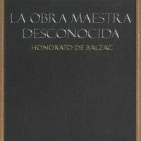 La obra maestra desconocida - Honoré de Balzac