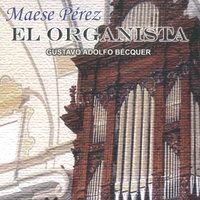 Maese Pérez El organista - Gustavo Adolfo Bécquer