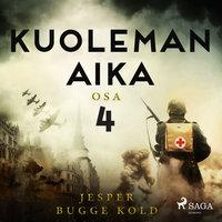 Kuoleman aika: Osa 4 - Jesper Bugge Kold
