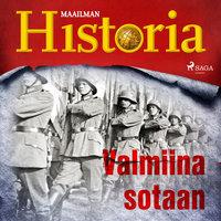 Valmiina sotaan - Kaikki Historiasta, Maailman Historia