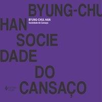 Sociedade do cansaço - Byung-Chul Han