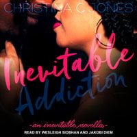Inevitable Addiction - Christina C. Jones