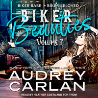 Biker Beauties: Biker Babe, Biker Beloved - Audrey Carlan