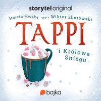 Tappi i Królowa Śniegu - Marcin Mortka