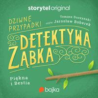 Dziwne przypadki detektywa Ząbka. Misja: Piękna i Bestia - Tomasz Duszyński