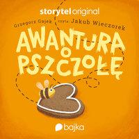 Awantura o pszczołę - Grzegorz Gajek