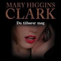 Du tilhører meg - Mary Higgins Clark