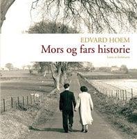 Mors og fars historie - Edvard Hoem