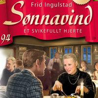 Sønnavind 94: Et svikefullt hjerte - Frid Ingulstad