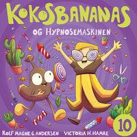 Kokosbananas og hypnosemaskinen - Rolf Magne Andersen