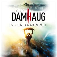 Se en annen vei - Torkil Damhaug