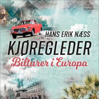 Kjøregleder - Bilturer i Europa - Hans Erik Næss