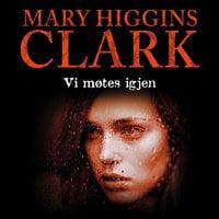 Vi møtes igjen - Mary Higgins Clark