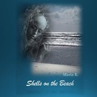 Shells on the Beach - Maria K