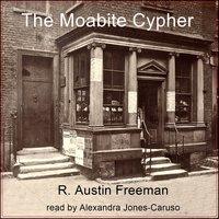 The Moabite Cypher - R. Austin Freeman