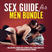 Sex Guide for Men Bundle - Carmen M. Higgs, Jessica Harvey Iffly, Maa Jesie Wuer, Rusty McMavis, Clarissa Barnard, Barbara Hart