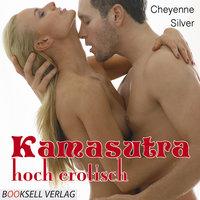 Kamasutra - hoch erotisch - Cheyenne Silver